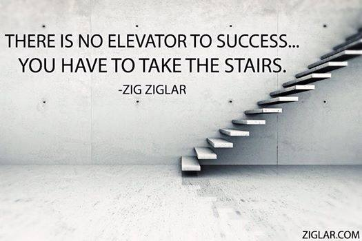 There is no elivator to success